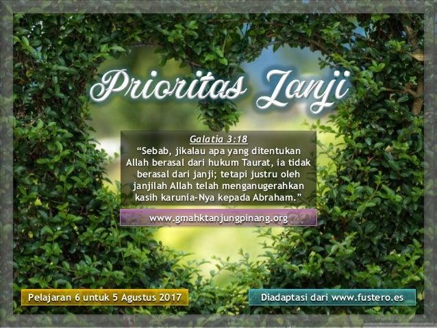 "Pelajaran 6 untuk 5 Agustus 2017 Diadaptasi dari www.fustero.es www.gmahktanjungpinang.org Galatia 3:18 ""Sebab, jikalau ap..."