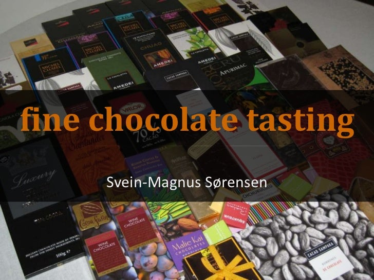 fine chocolate tasting<br />Svein-Magnus Sørensen<br />
