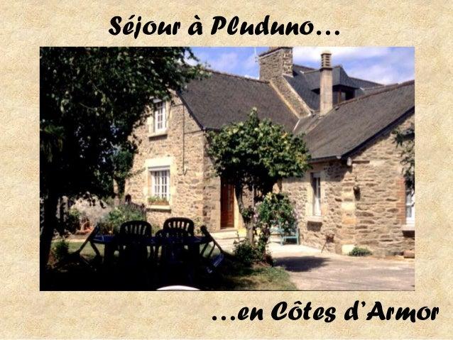 Séjour à Pluduno…       …en Côtes d'Armor