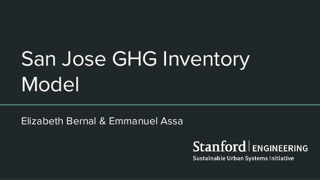 San Jose GHG Inventory Model Elizabeth Bernal & Emmanuel Assa