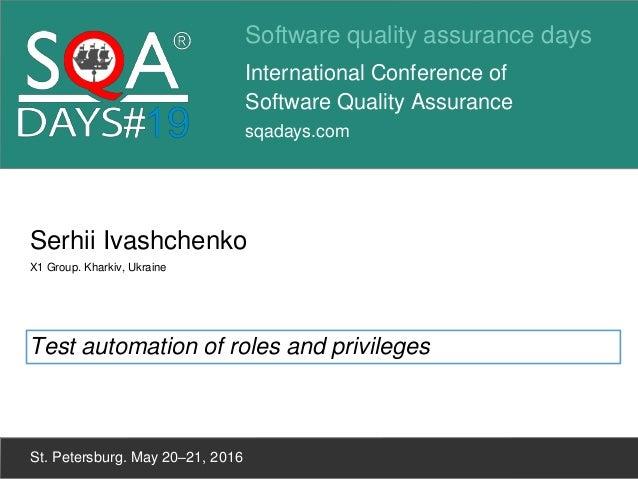 Software quality assurance days International Conference of Software Quality Assurance sqadays.com St. Petersburg. May 20–...