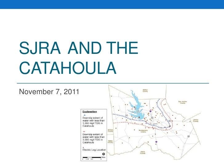 SJRA AND THECATAHOULANovember 7, 2011