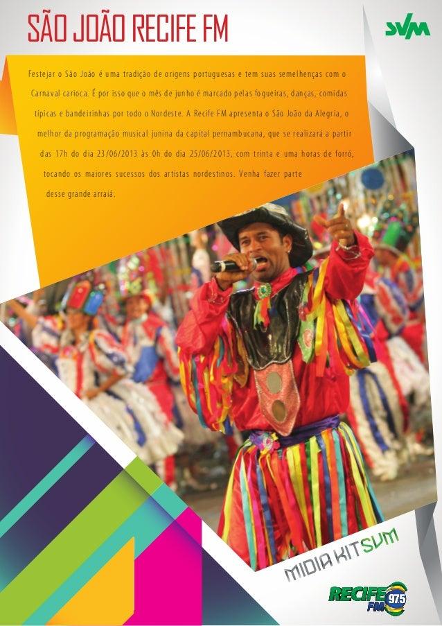 SÃO JOÃO RECIFE FMFestejar o São João é uma tradição de origens portuguesas e tem suas semelhenças com oCarnaval carioca. ...