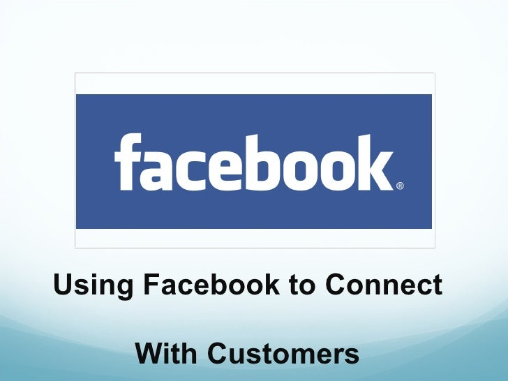 Using Facebook to Connect With Customers