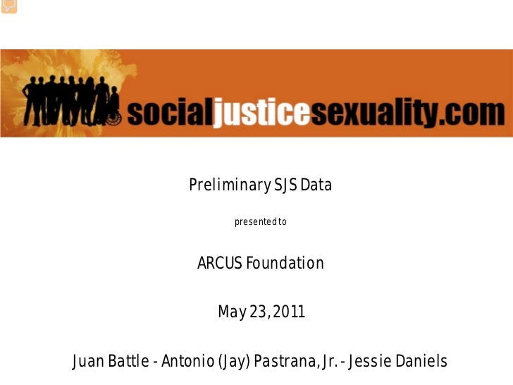 Preliminary SJS Data                        presented to                   ARCUS Foundation                      May 23, 2...