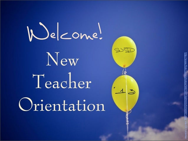 New Teacher Orientation '1 3 SJSD Welcome! http://www.flickr.com/photos/94618813@N00/5556981244/viaCCLicense