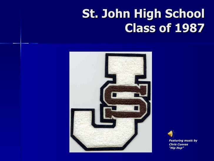 "St. John High School Class of 1987 Featuring music by Chris Cuevas "" Hip Hop"""