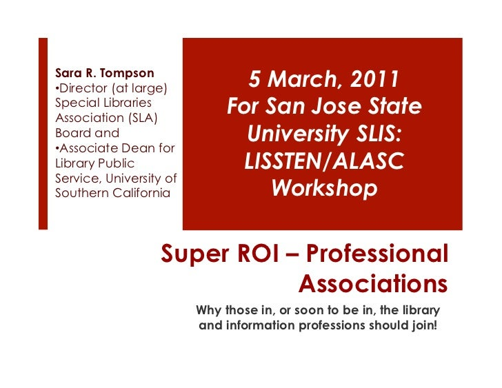 Sara R. Tompson•Director (at large)           5 March, 2011Special LibrariesAssociation (SLA)                            ...
