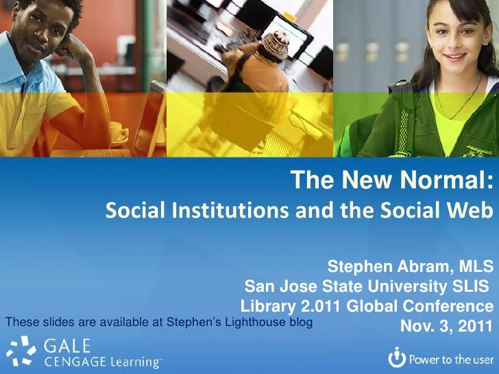 The New Normal:               Social Institutions and the Social Web                                                      ...