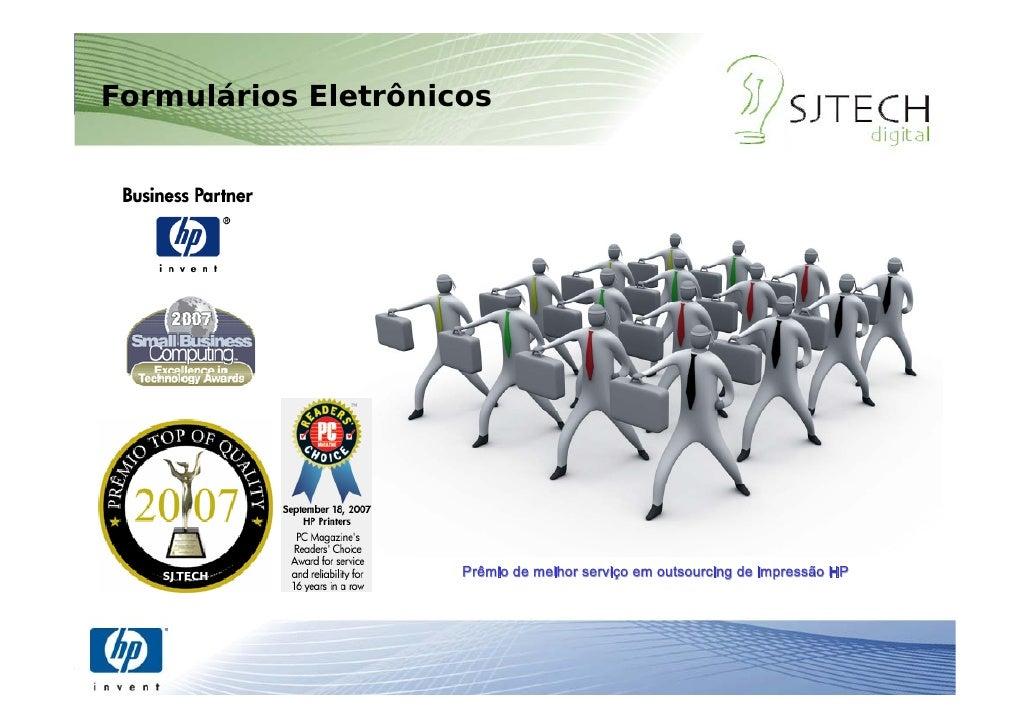 Formulários Eletrônicos                 SJTECH     Prêmio de melhor serviço em outsourcing de impressão HP                ...