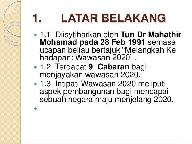 9 cabaran wawasan 20202 Sikap yang perlu dimiliki oleh masyarakat malaysia untuk menyahut cabaran-cabaran wawasan 2020 ialah: a)  unit 9 berilmu ke arah kesejahteraan hidup.