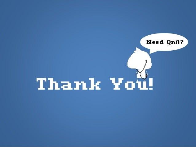Thank You! Need QnA?