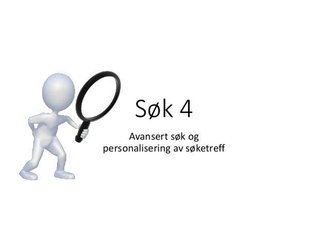 Søk 4 Avansert søk og personalisering av søketreff