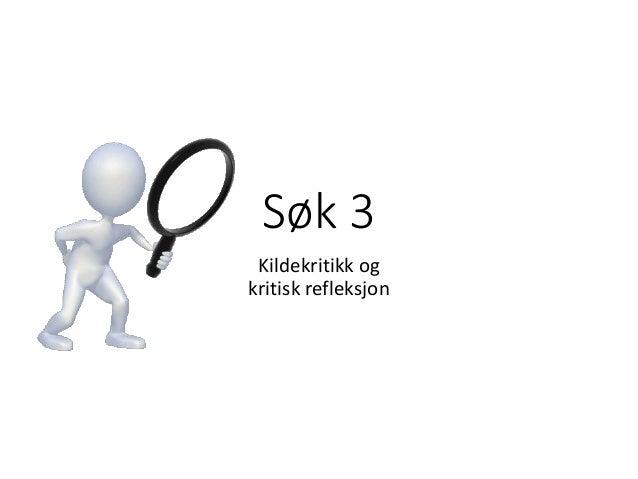 Søk 3 Kildekritikk og kritisk refleksjon