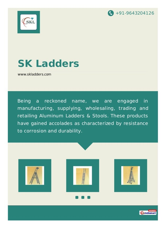 +91-9643204126 SK Ladders www.skladders.com Being a reckoned name, we are engaged in manufacturing, supplying, wholesaling...
