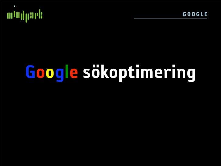 GO OGLE     Google sökoptimering