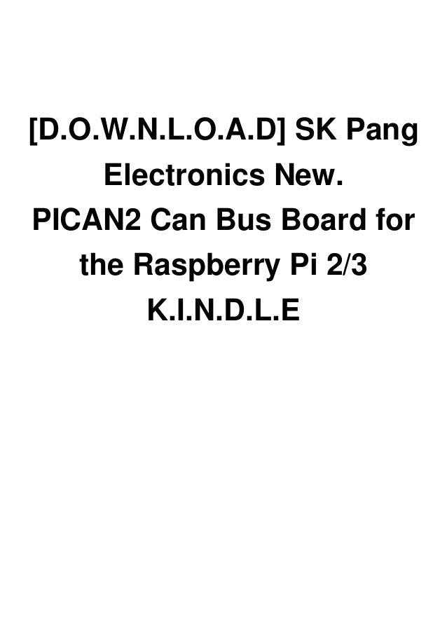 D O W N L O A D] SK Pang Electronics New  PICAN2 Can Bus