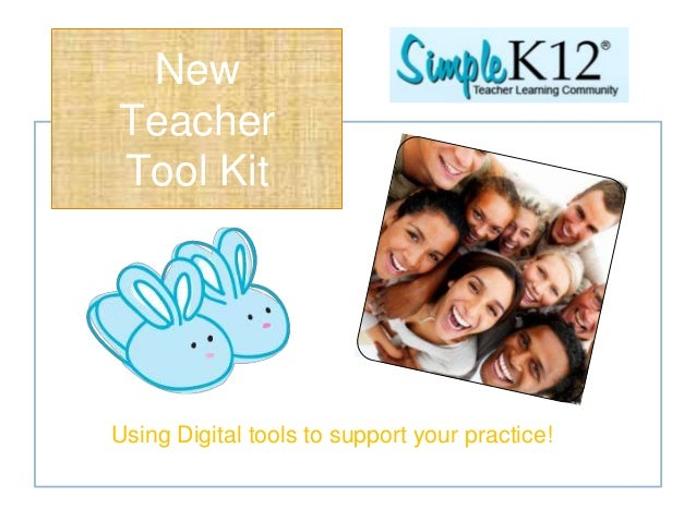 Using Digital tools to support your practice! New Teacher Tool Kit