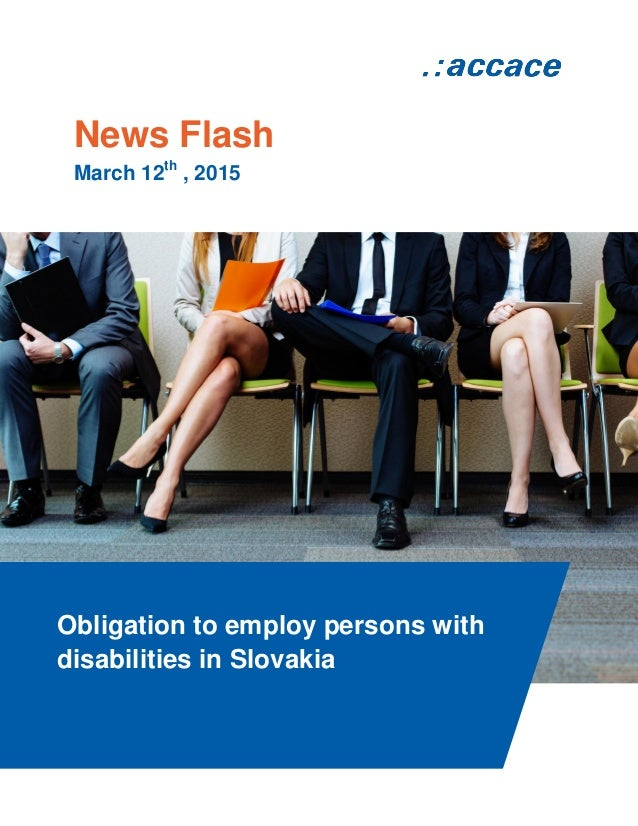 News Flash March 12th , 2015 Obligation to employ persons with disabilities in Slovakia