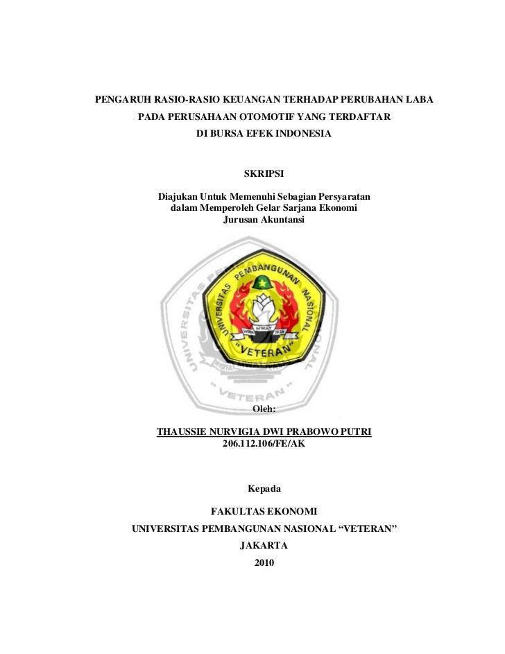 PENGARUH RASIO-RASIO KEUANGAN TERHADAP PERUBAHAN LABA      PADA PERUSAHAAN OTOMOTIF YANG TERDAFTAR                 DI BURS...