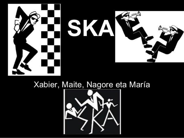 SKA Xabier, Maite, Nagore eta María