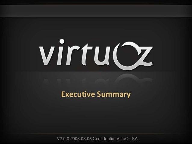 Executive Summary V2.0.0 2008.03.06 Confidential VirtuOz SA