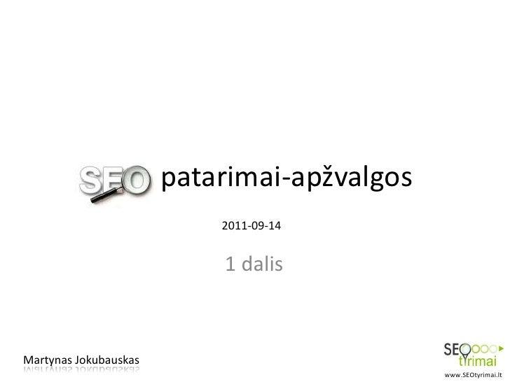 patarimai-apžvalgos                           2011-09-14                           1 dalisMartynas Jokubauskas            ...