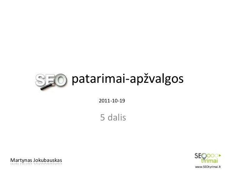 patarimai-apžvalgos                           2011-10-19                           5 dalisMartynas Jokubauskas            ...