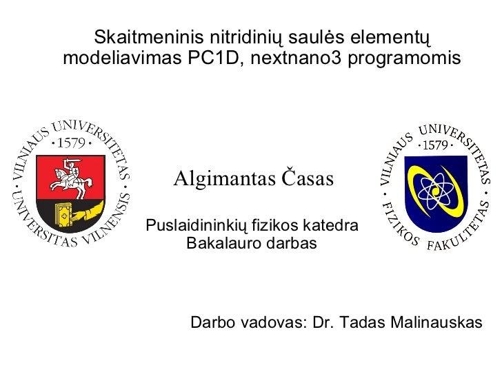 Skaitmeninis nitridinių saulės elementų modeliavimas PC1D, nextnano3 programomis Puslaidininkių fizikos katedra Bakalauro ...