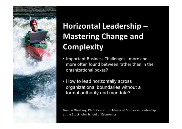 Horizontal Leadership – Mastering Change and Complexity  • Important Business Challenges -‐ mor...