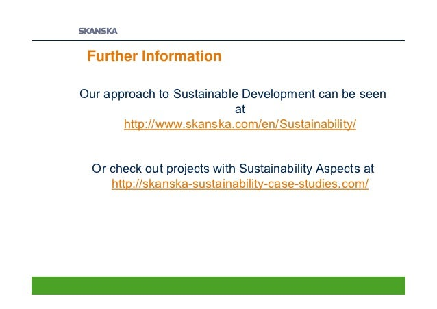 skanska sustainability case studies This report, and the case studies and spotlights presented within it, further  strengthens  chris pottage, sustainable and healthy buildings officer,  skanska uk.