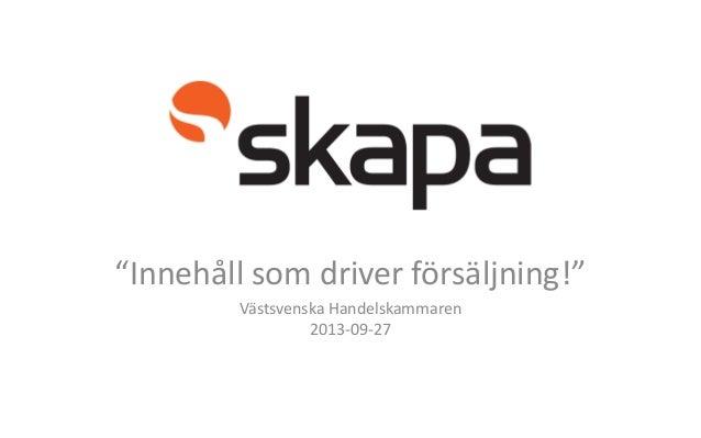 """""""Innehåll som driver försäljning!"""" Västsvenska Handelskammaren 2013-09-27"""