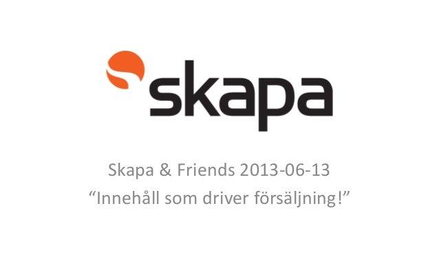 """Skapa & Friends 2013-06-13""""Innehåll som driver försäljning!"""""""