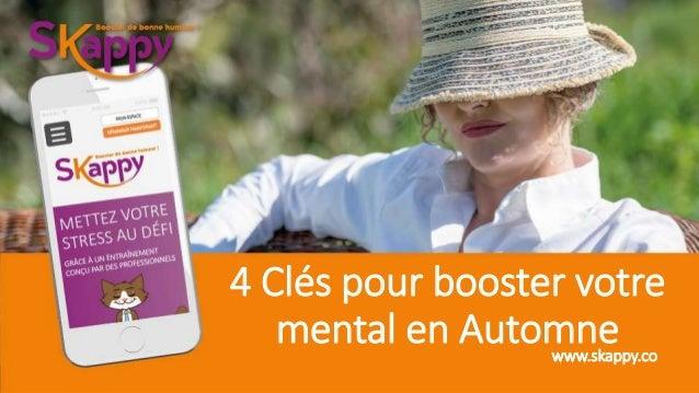 4 Clés pour booster votre mental en Automnewww.skappy.co