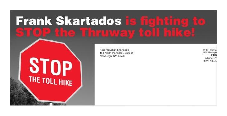 Frank Skartados is fighting toSTOP the Thruway toll hike!                  Assemblyman Skartados          PRSRT STD.      ...