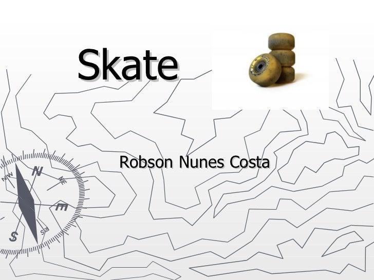 Skate Robson Nunes Costa