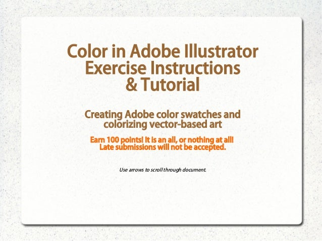 Color in Adobe Illustrator Exercise Instructions & Tutorial Creating Adobe color swatches and colorizing vector-based art ...