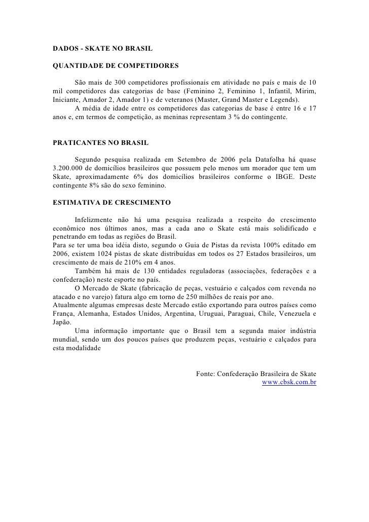 DADOS - SKATE NO BRASIL  QUANTIDADE DE COMPETIDORES          São mais de 300 competidores profissionais em atividade no pa...
