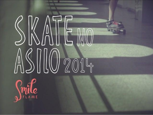 skate asilo2014 no