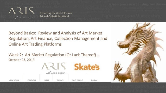 Protecting the Well-Informed Art and Collectibles World.  Beyond Basics: Review and Analysis of Art Market Regulation, Art...