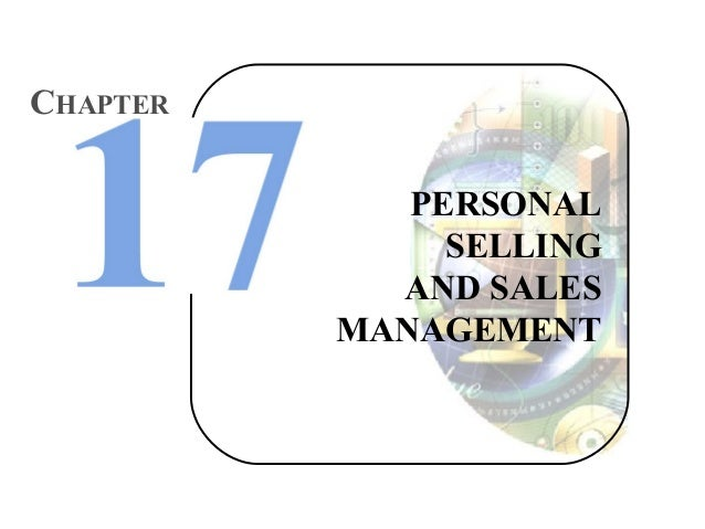 CHAPTER PERSONAL SELLING AND SALES MANAGEMENT