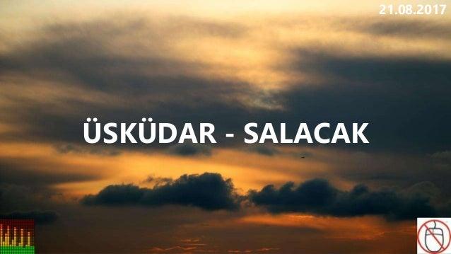 ÜSKÜDAR - SALACAK 21.08.2017