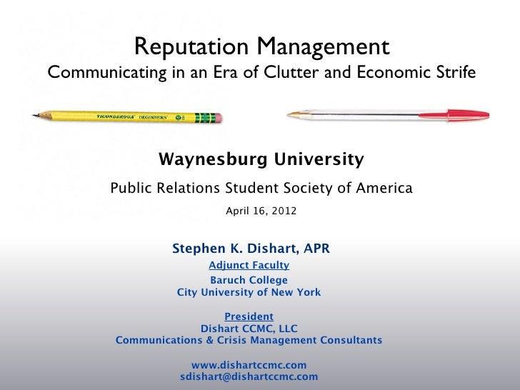 Reputation ManagementCommunicating in an Era of Clutter and Economic Strife               Waynesburg University       Publ...