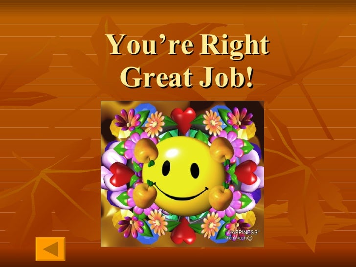 You're Right Great Job!