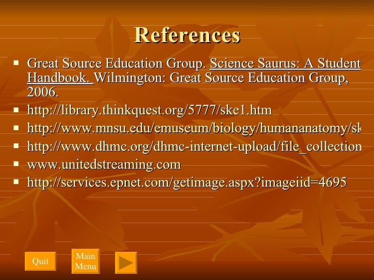 References <ul><li>Great Source Education Group.  Science Saurus: A Student Handbook.  Wilmington: Great Source Education ...