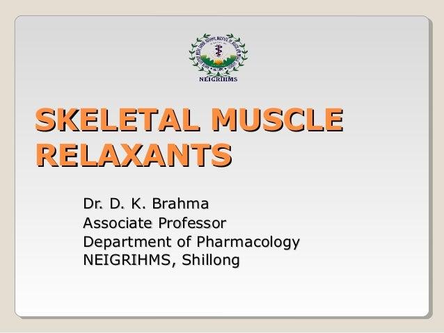 Skeletal muscle relaxants - drdhriti