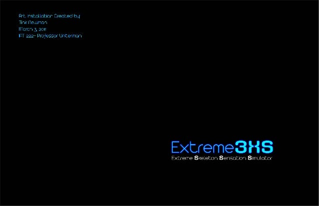 4- PC Desktop terminal running simple C-script prompt:  Extreme3XS  3- User reads: Information about the art concept, the ...