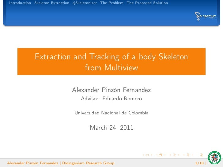 Introduction Skeleton Extraction sjSkeletonizer The Problem The Proposed Solution              Extraction and Tracking of ...