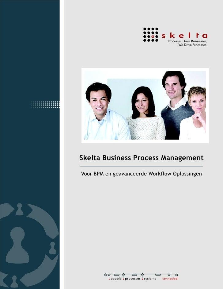Skelta Business Process Management  Voor BPM en geavanceerde Workflow Oplossingen