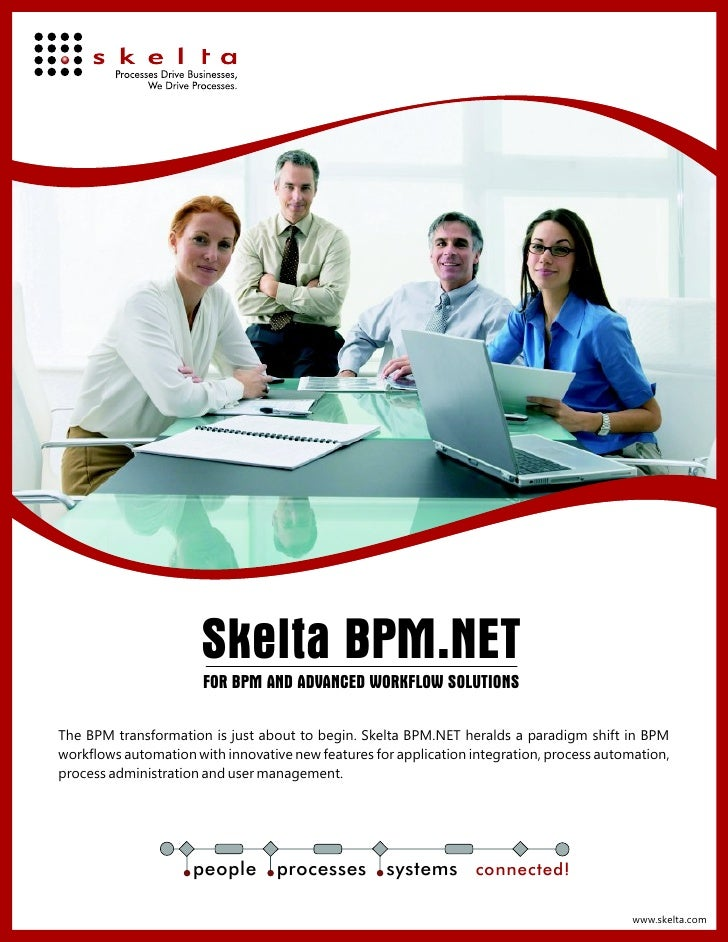 Skelta BPM.NET                        FOR BPM AND ADVANCED WORKFLOW SOLUTIONS  The BPM transformation is just about to beg...
